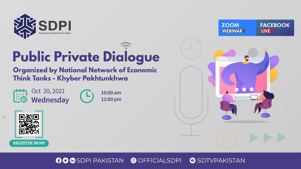 Public Private Dialogue - Organized by National Network of Economic Think Tanks- Khyber Pakhtunkhwa